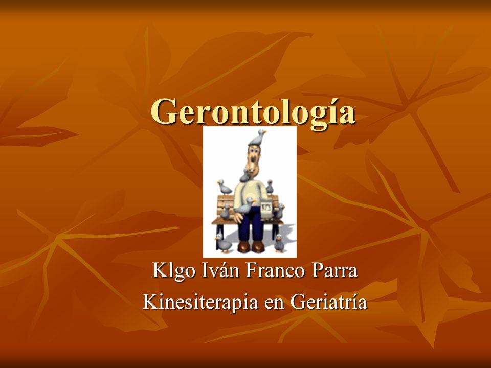 Gerontología Klgo Iván Franco Parra Kinesiterapia en Geriatría