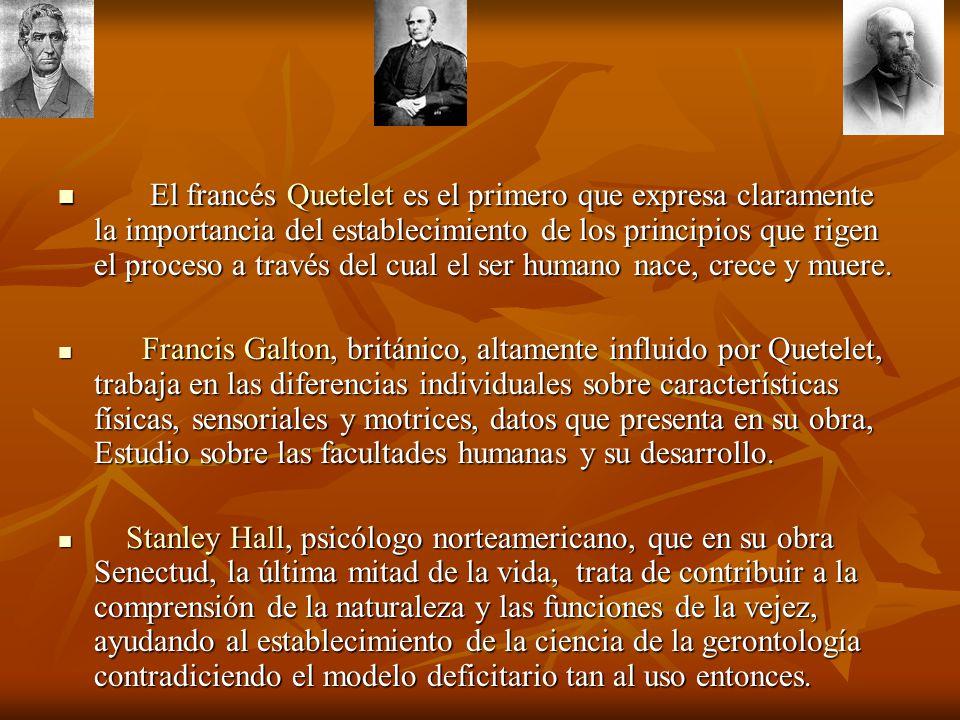 El francés Quetelet es el primero que expresa claramente la importancia del establecimiento de los principios que rigen el proceso a través del cual e