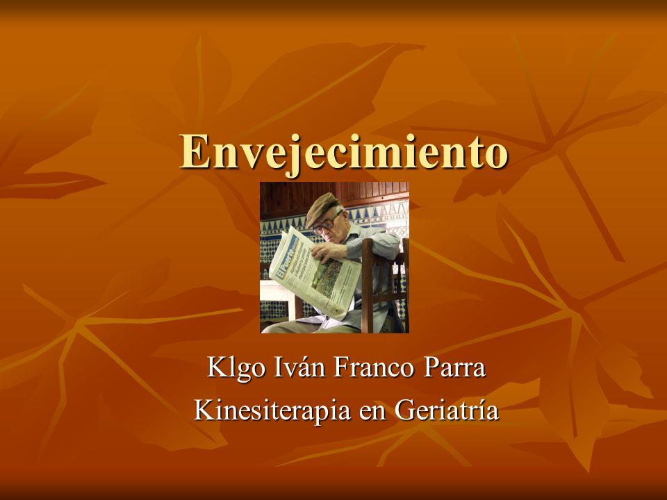 Envejecimiento Klgo Iván Franco Parra Kinesiterapia en Geriatría