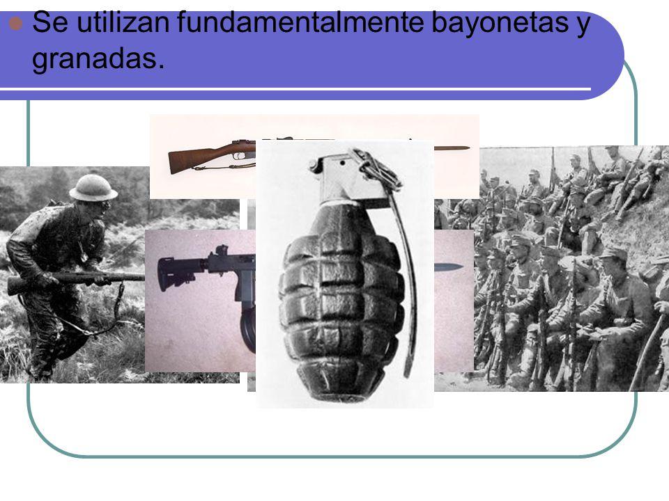 Se utilizan fundamentalmente bayonetas y granadas.