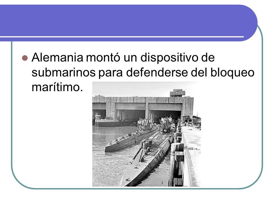Alemania montó un dispositivo de submarinos para defenderse del bloqueo marítimo.