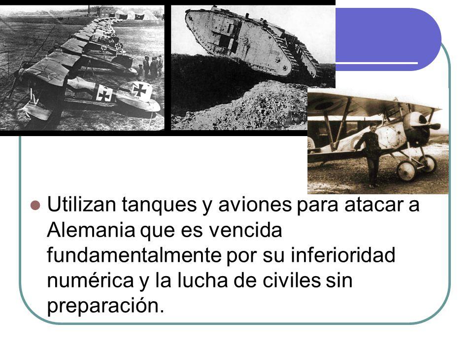 Utilizan tanques y aviones para atacar a Alemania que es vencida fundamentalmente por su inferioridad numérica y la lucha de civiles sin preparación.