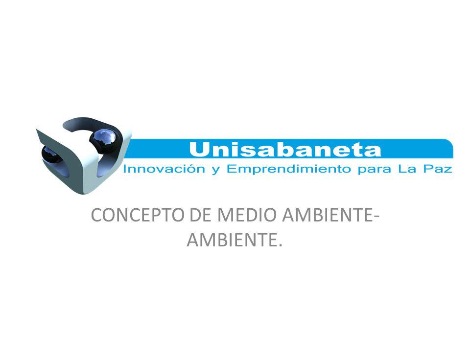 CONCEPTO DE MEDIO AMBIENTE- AMBIENTE.