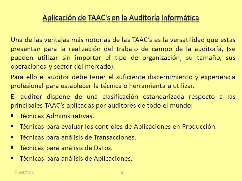 Una de las ventajas más notorias de las TAACs es la versatilidad que estas presentan para la realización del trabajo de campo de la auditoría, (se pue