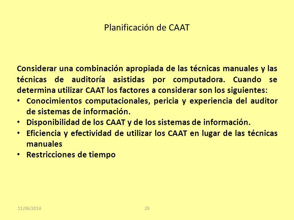 Planificación de CAAT 11/06/201429 Considerar una combinación apropiada de las técnicas manuales y las técnicas de auditoría asistidas por computadora