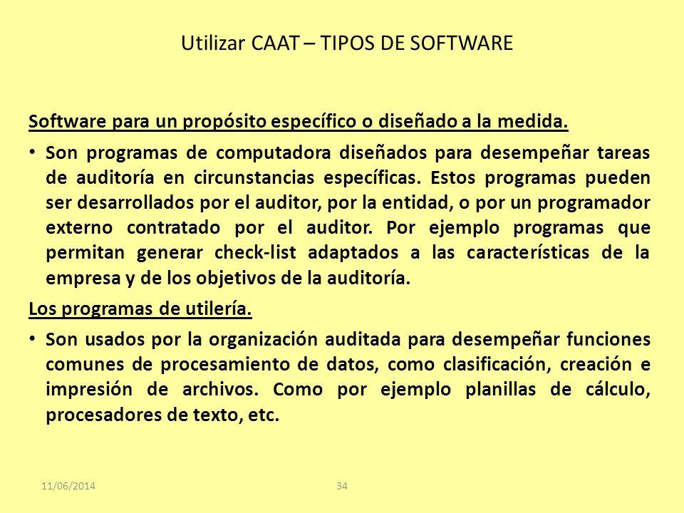 11/06/201434 Software para un propósito específico o diseñado a la medida. Son programas de computadora diseñados para desempeñar tareas de auditoría