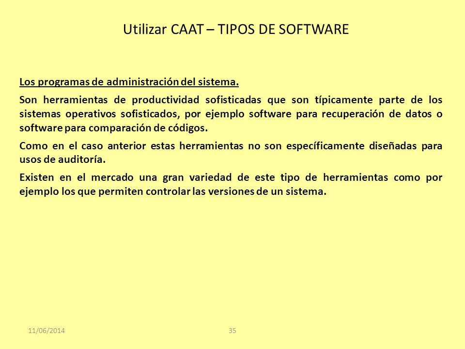 11/06/201435 Los programas de administración del sistema. Son herramientas de productividad sofisticadas que son típicamente parte de los sistemas ope