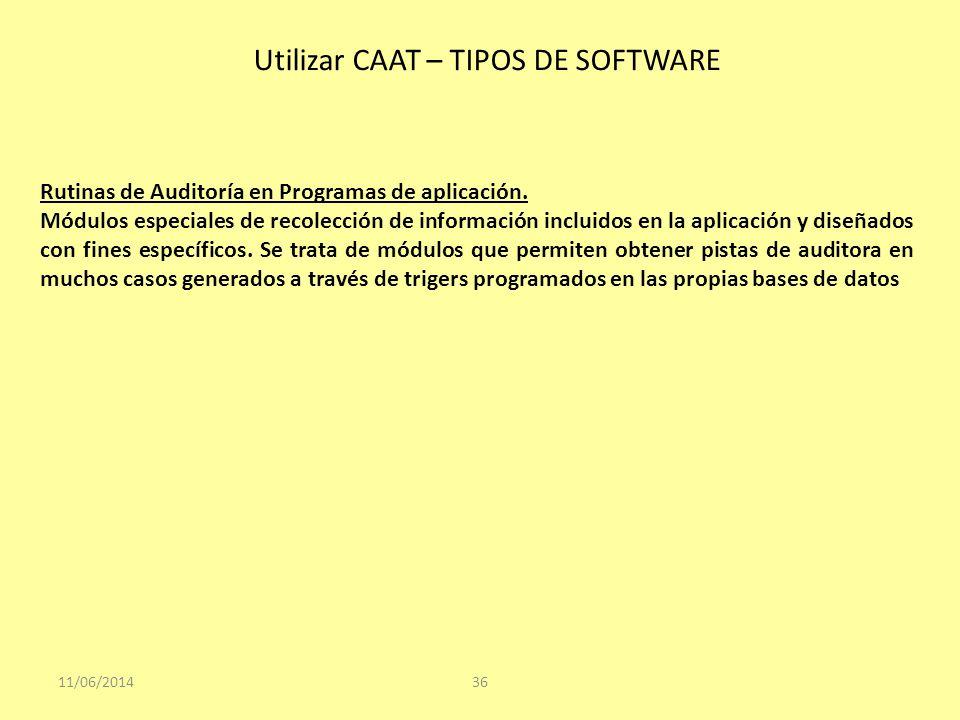 11/06/201436 Rutinas de Auditoría en Programas de aplicación. Módulos especiales de recolección de información incluidos en la aplicación y diseñados