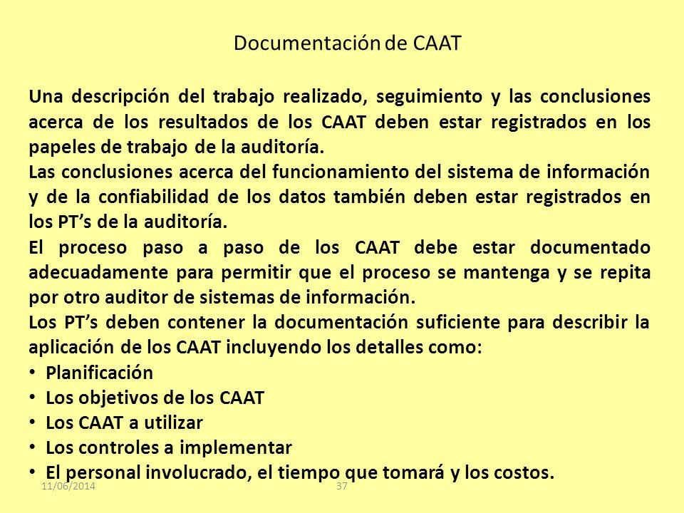 Documentación de CAAT 11/06/201437 Una descripción del trabajo realizado, seguimiento y las conclusiones acerca de los resultados de los CAAT deben es