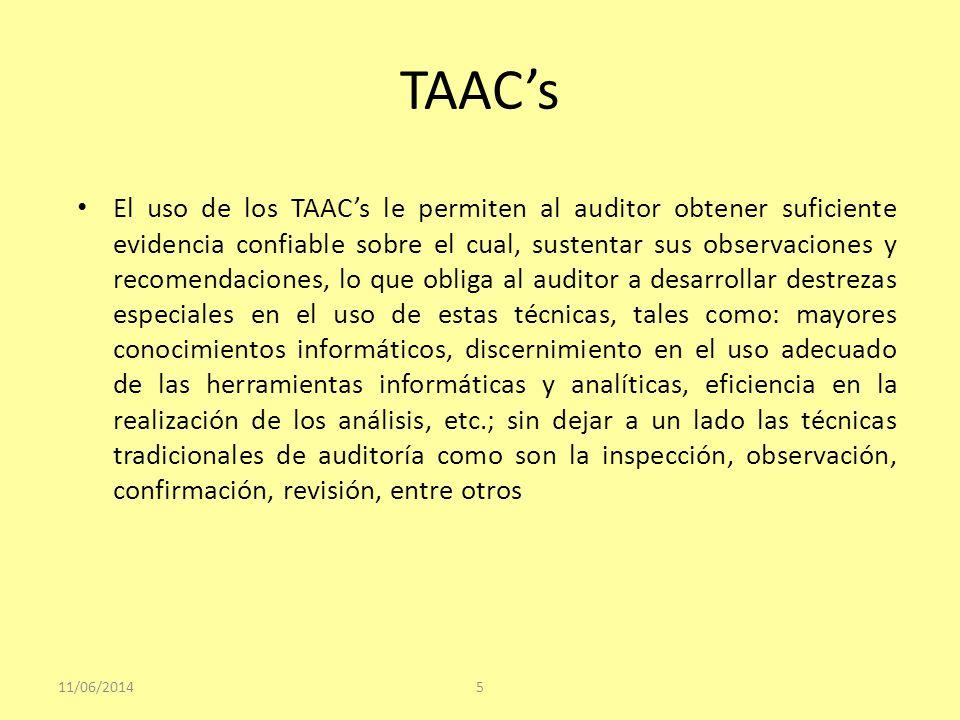 TAACs El uso de los TAACs le permiten al auditor obtener suficiente evidencia confiable sobre el cual, sustentar sus observaciones y recomendaciones,