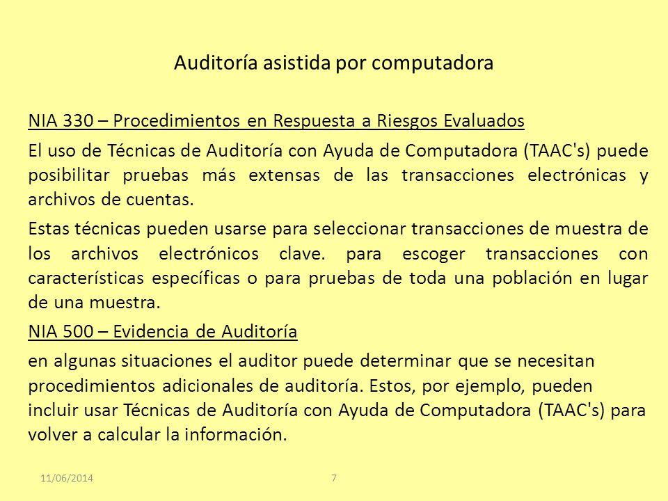 Auditoría asistida por computadora Las TAAC s pueden ser usadas en: Pruebas de detalles de transacciones y balances (Recálculos de intereses, extracción de ventas por encima de cierto valor, etc.) Procedimientos analíticos: por ejemplo identificación de inconsistencias o fluctuaciones significativas.