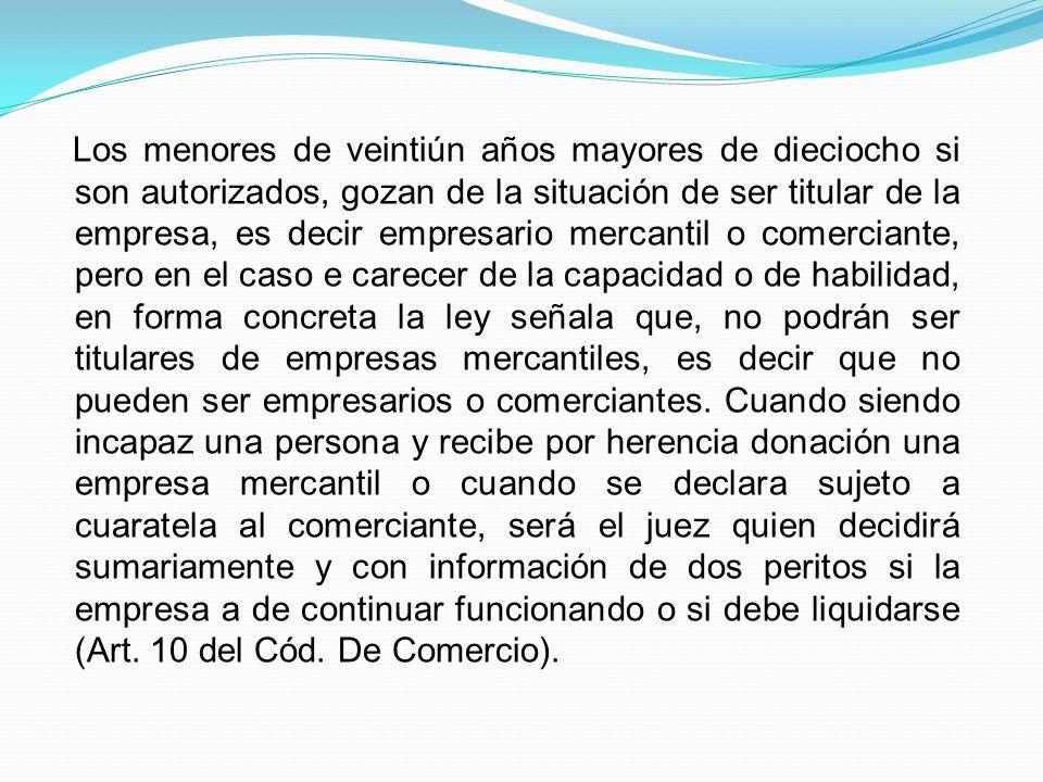 LA CAPACIDAD COMO REQUISITO ESENCIAL PARA EL COMERCIANTE INDIVIDUAL El concepto legal del comerciante individual no hace referencia a la capacidad com