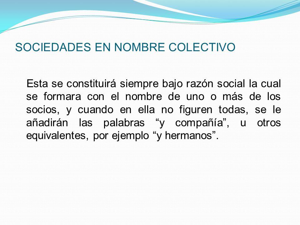 LAS SOCIEDADES DE PERSONAS SE DIVIDEN EN: Sociedades en Nombre Colectivo o Sociedades Colectivas. Sociedades en Comandita Simple o Sociedades Comandit