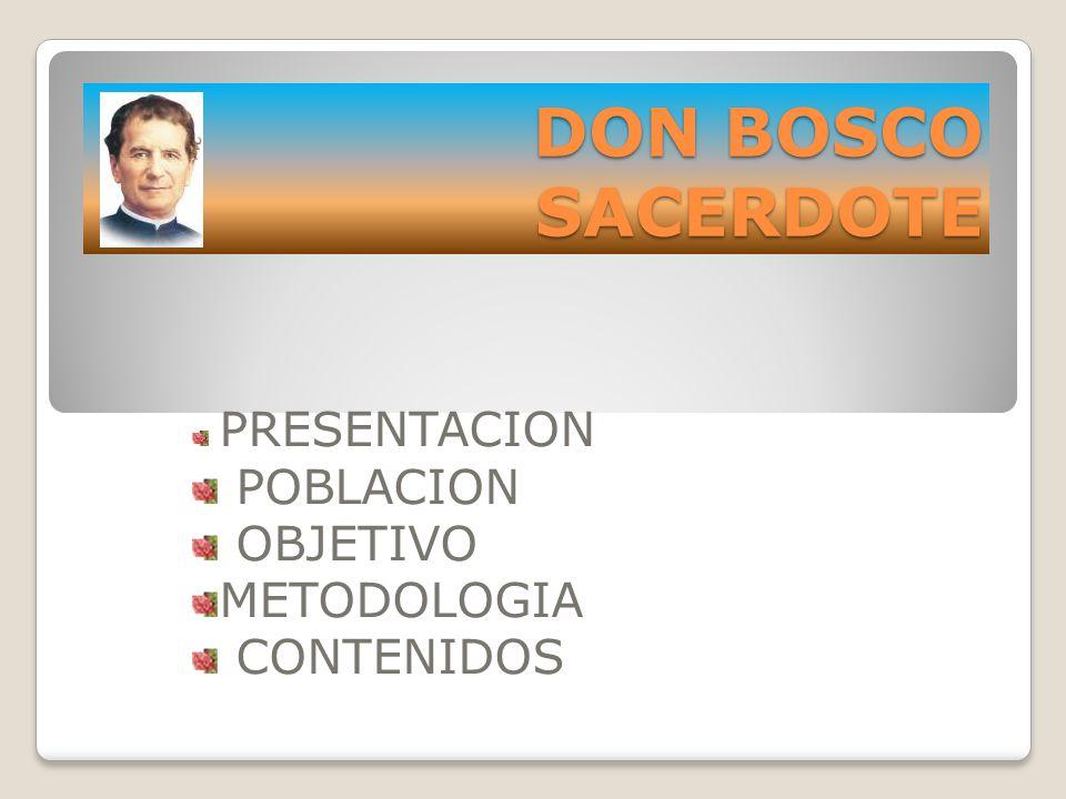 DON BOSCO SACERDOTE PRESENTACION POBLACION OBJETIVO METODOLOGIA CONTENIDOS