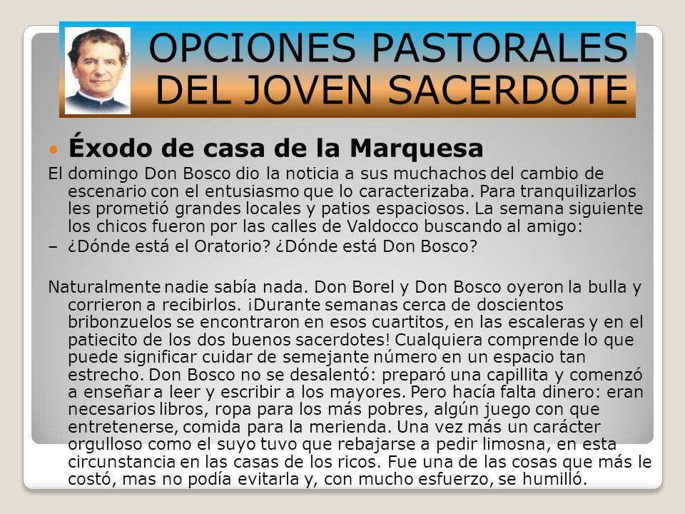 Éxodo de casa de la Marquesa El domingo Don Bosco dio la noticia a sus muchachos del cambio de escenario con el entusiasmo que lo caracterizaba. Para