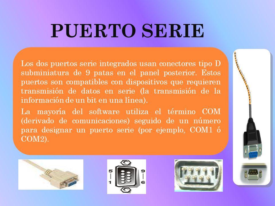 PUERTO SERIE Los dos puertos serie integrados usan conectores tipo D subminiatura de 9 patas en el panel posterior. Estos puertos son compatibles con