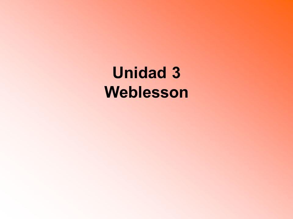 OBJETIVOS En esta unidad los docentes: Diseñarán una Weblesson teniendo en cuenta los lineamientos, competencias y estándares del área que pretendan intervenir, integrando en forma significativa el uso de la tecnología.
