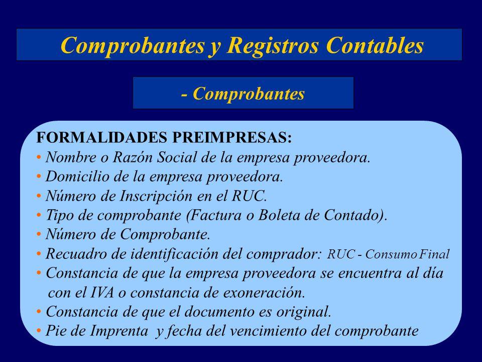 Comprobantes y Registros Contables - Comprobantes FORMALIDADES PREIMPRESAS: Nombre o Razón Social de la empresa proveedora. Domicilio de la empresa pr