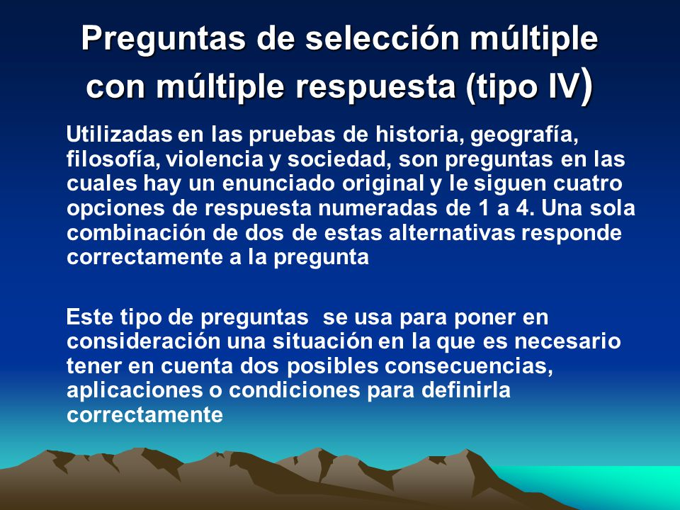 Preguntas de selección múltiple con múltiple respuesta (tipo IV ) Utilizadas en las pruebas de historia, geografía, filosofía, violencia y sociedad, s