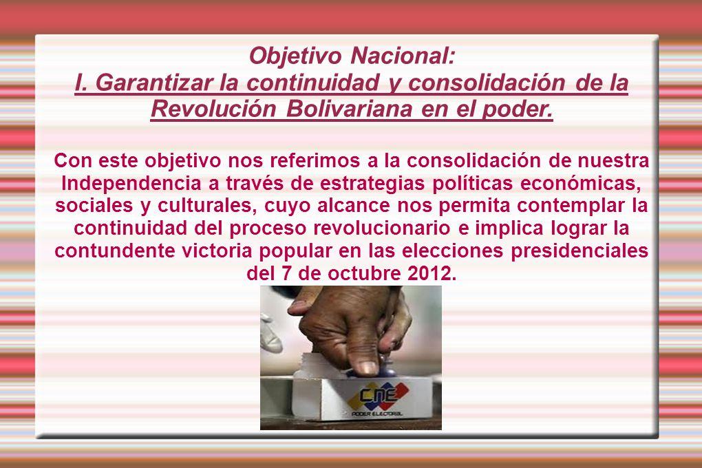 Estrategias: Lograr una sólida, combativa y festiva victoria en las elecciones presidenciales del 7 de octubre de 2012, que eleve la moral del pueblo venezolano y de los pueblos del mundo en su lucha por la emancipación.