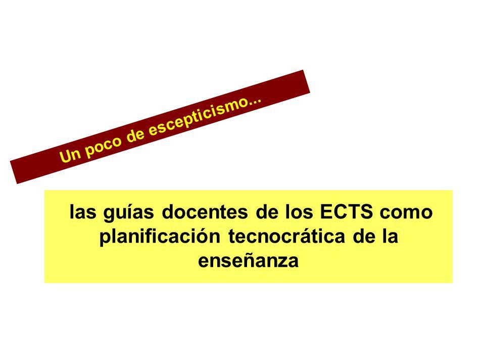 Un poco de escepticismo... las guías docentes de los ECTS como planificación tecnocrática de la enseñanza