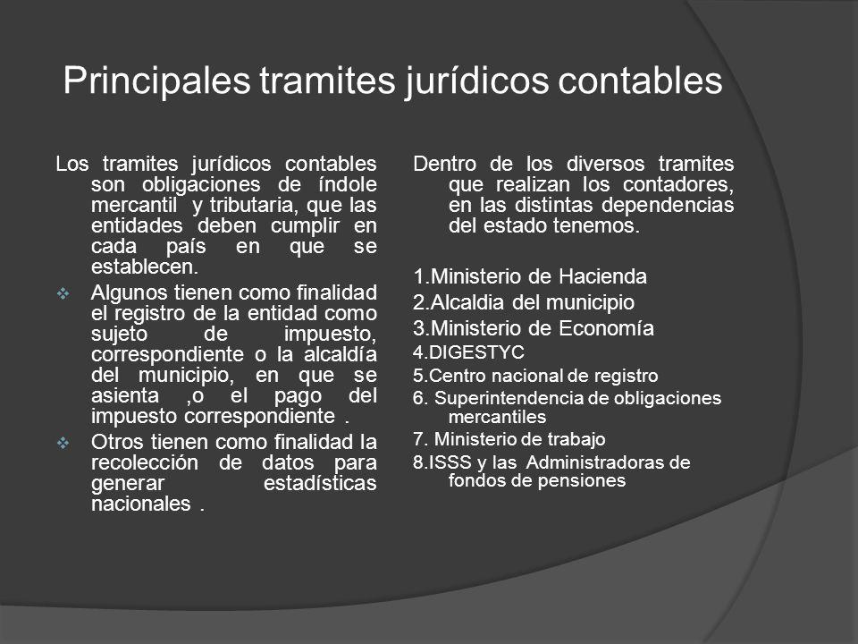 Principales tramites jurídicos contables Los tramites jurídicos contables son obligaciones de índole mercantil y tributaria, que las entidades deben cumplir en cada país en que se establecen.