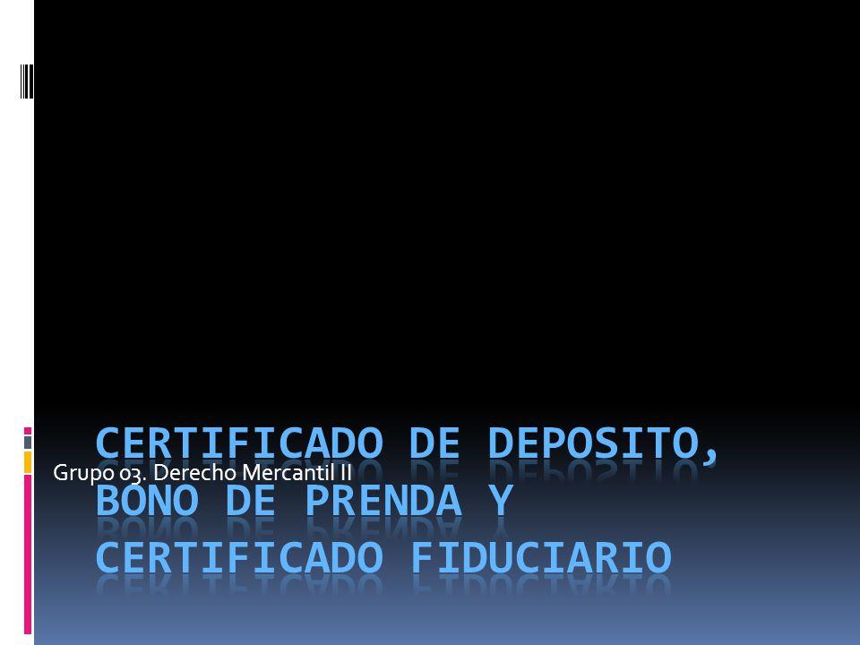 Base Legal EL CERTIFICADO DE DEPOSITO Y EL BONO DE PRENDA EN NUESTRA LEGISLACIÓN.