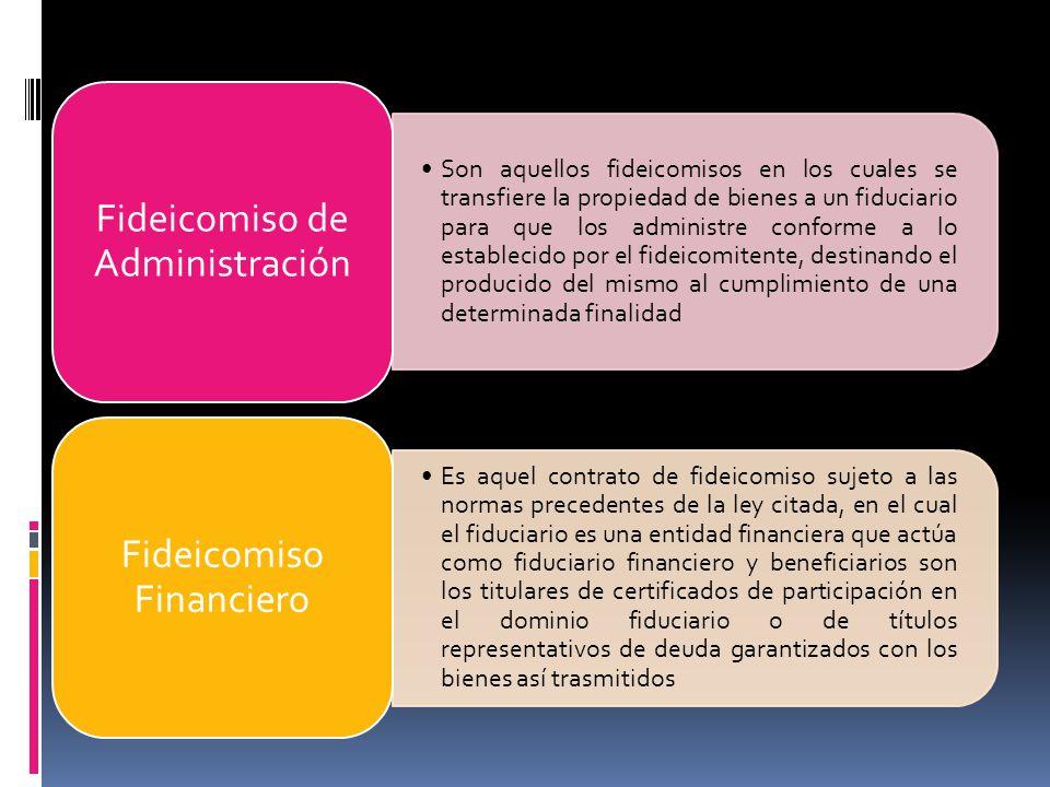 Son aquellos fideicomisos en los cuales se transfiere la propiedad de bienes a un fiduciario para que los administre conforme a lo establecido por el