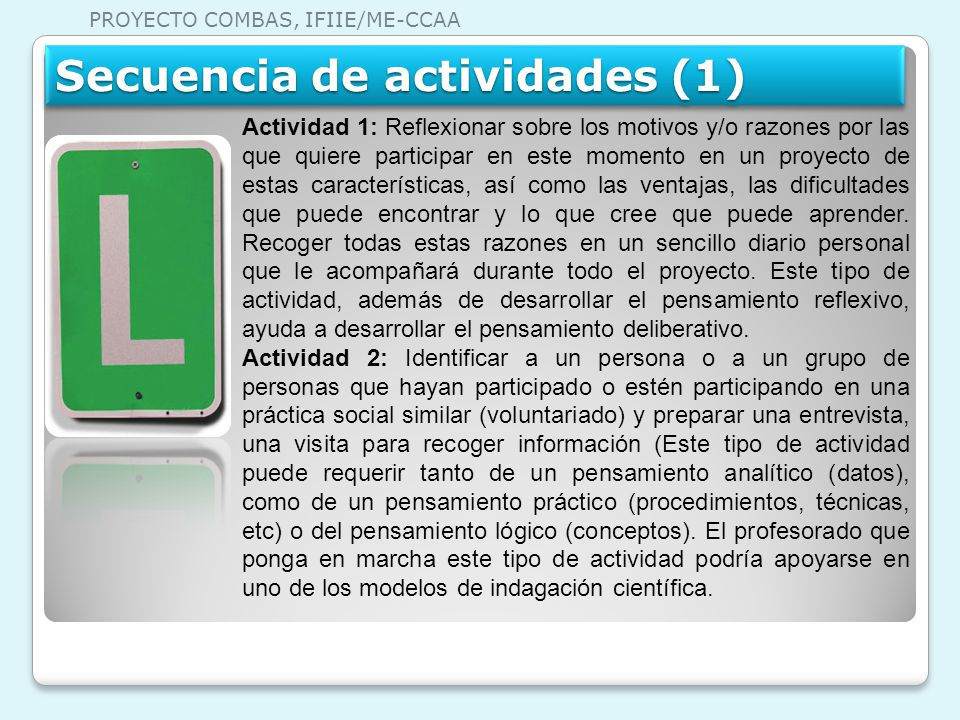 Secuencia de actividades (1) Actividad 1: Reflexionar sobre los motivos y/o razones por las que quiere participar en este momento en un proyecto de es