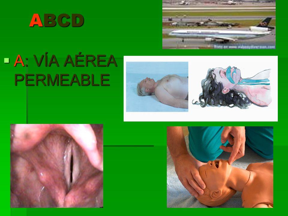 ABCD A: VÍA AÉREA PERMEABLE A: VÍA AÉREA PERMEABLE