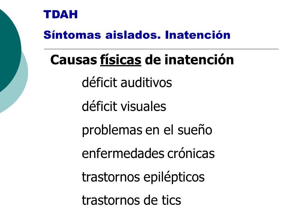 déficit auditivos déficit visuales problemas en el sueño enfermedades crónicas trastornos epilépticos trastornos de tics TDAH Síntomas aislados. Inate