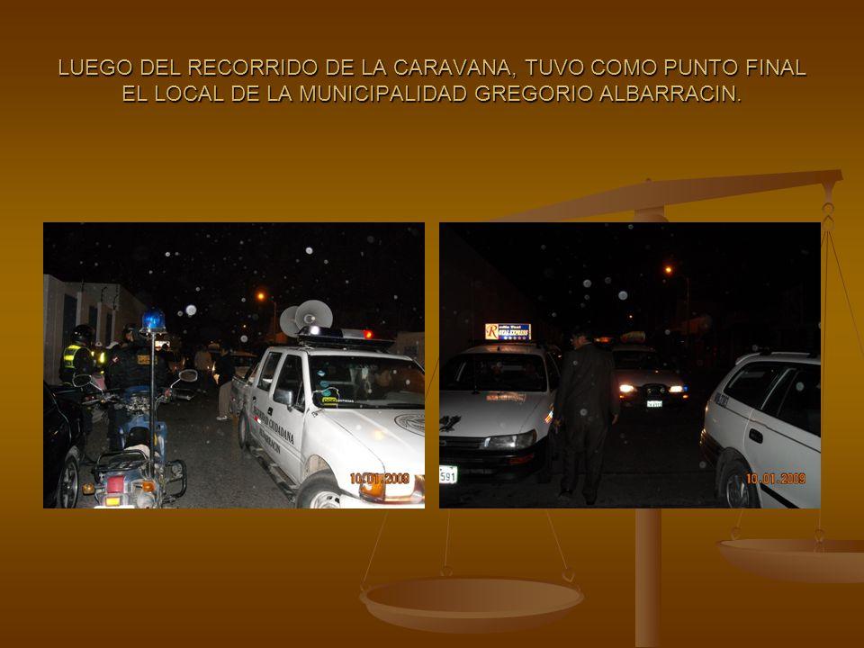 LUEGO DEL RECORRIDO DE LA CARAVANA, TUVO COMO PUNTO FINAL EL LOCAL DE LA MUNICIPALIDAD GREGORIO ALBARRACIN.