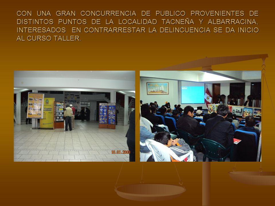 CON UNA GRAN CONCURRENCIA DE PUBLICO PROVENIENTES DE DISTINTOS PUNTOS DE LA LOCALIDAD TACNEÑA Y ALBARRACINA, INTERESADOS EN CONTRARRESTAR LA DELINCUEN