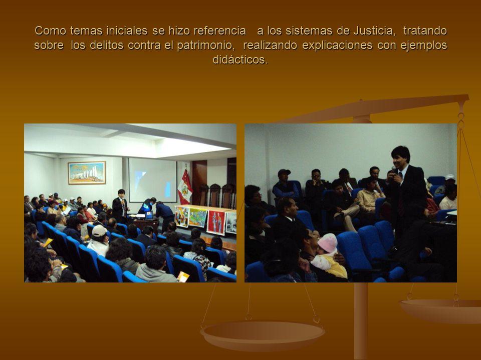 Como temas iniciales se hizo referencia a los sistemas de Justicia, tratando sobre los delitos contra el patrimonio, realizando explicaciones con ejem