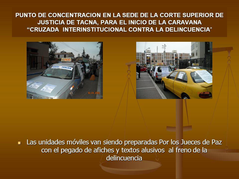 PUNTO DE CONCENTRACION EN LA SEDE DE LA CORTE SUPERIOR DE JUSTICIA DE TACNA, PARA EL INICIO DE LA CARAVANA CRUZADA INTERINSTITUCIONAL CONTRA LA DELINC