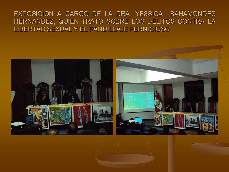 EXPOSICION A CARGO DE LA DRA. YESSICA BAHAMONDES HERNANDEZ, QUIEN TRATO SOBRE LOS DELITOS CONTRA LA LIBERTAD SEXUAL Y EL PANDILLAJE PERNICIOSO