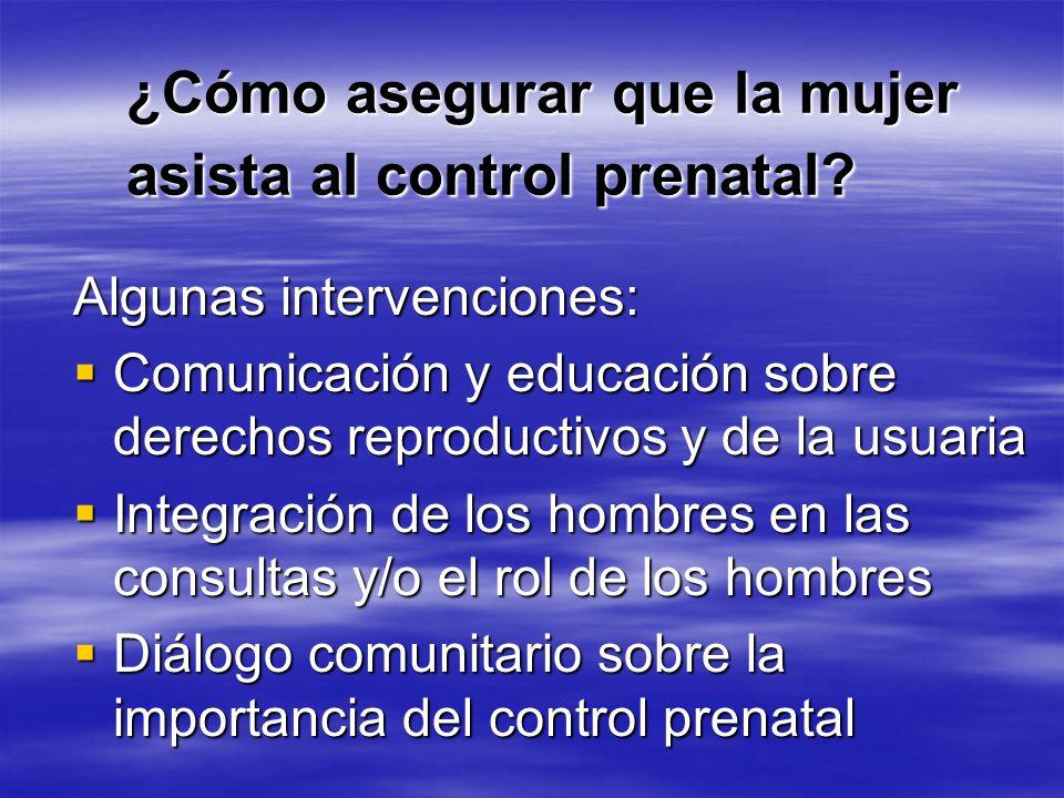 Calidad: ¿Cómo asegurar que la mujer quiera seguir una vez asiste a la atencion prenatal? Que el parto sea adecuado, con calidad, respetuoso? Que las