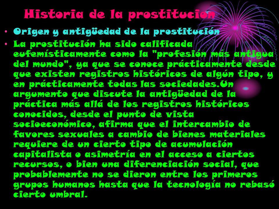 Historia de la prostitucion Origen y antigüedad de la prostitución La prostitución ha sido calificada eufemísticamente como la