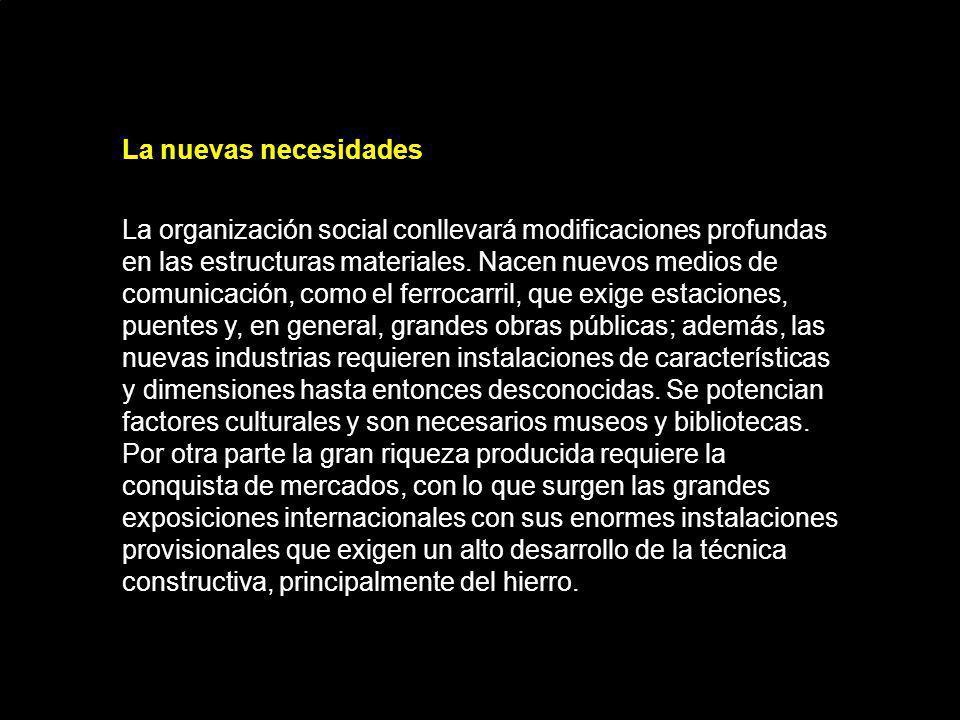 La nuevas necesidades La organización social conllevará modificaciones profundas en las estructuras materiales.