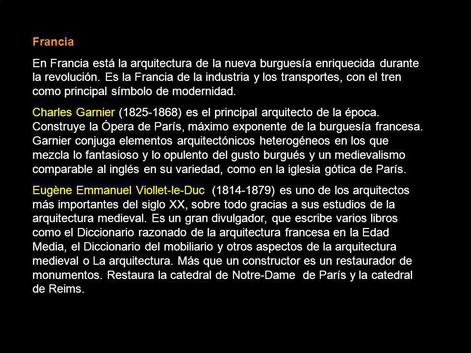 Francia En Francia está la arquitectura de la nueva burguesía enriquecida durante la revolución. Es la Francia de la industria y los transportes, con