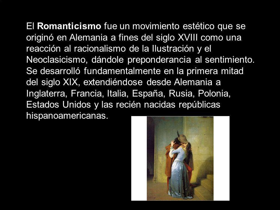 El Romanticismo fue un movimiento estético que se originó en Alemania a fines del siglo XVIII como una reacción al racionalismo de la Ilustración y el