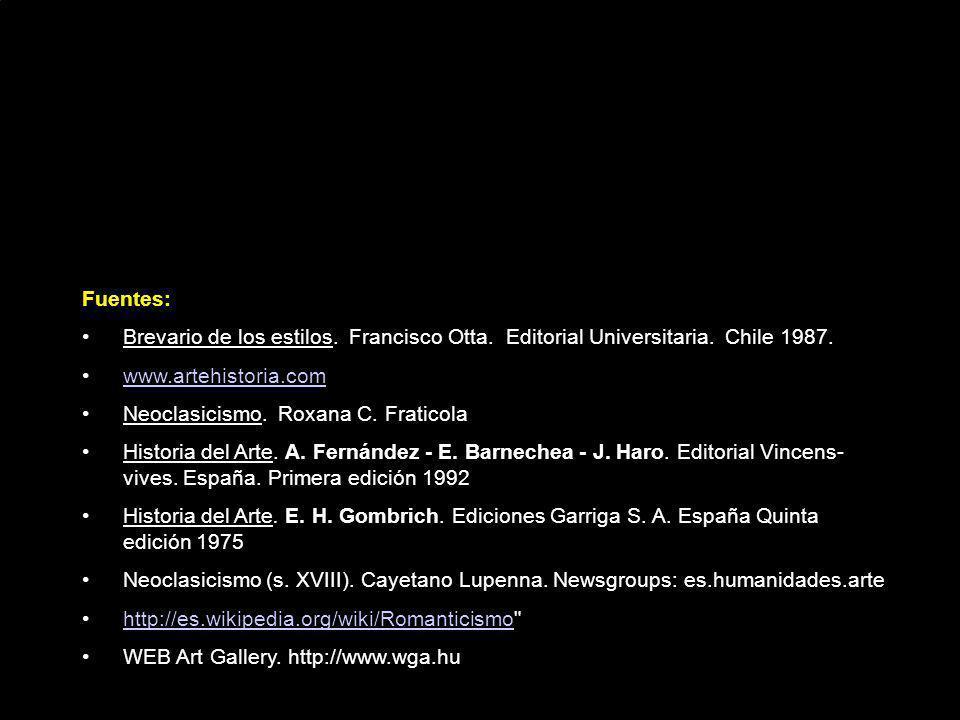 Fuentes: Brevario de los estilos. Francisco Otta. Editorial Universitaria. Chile 1987. www.artehistoria.com Neoclasicismo. Roxana C. Fraticola Histori
