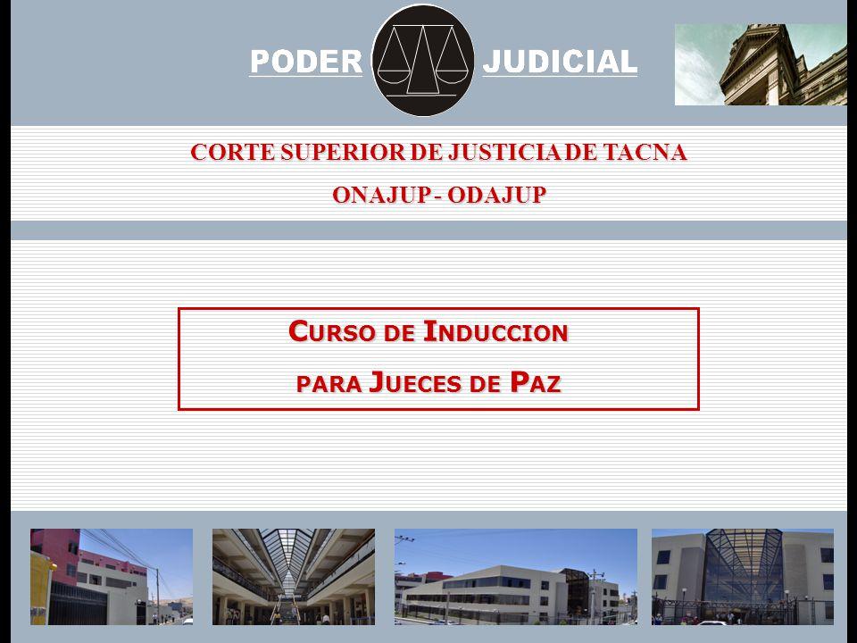 CORTE SUPERIOR DE JUSTICIA DE TACNA - ONAJUP - ODAJUP 2.- RAPIDA: El Juez vive en la misma comunidad