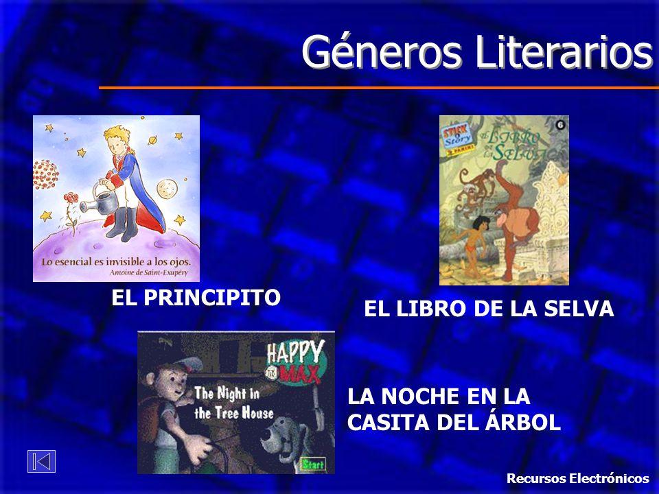 Géneros Literarios EL PRINCIPITO EL LIBRO DE LA SELVA LA NOCHE EN LA CASITA DEL ÁRBOL Recursos Electrónicos