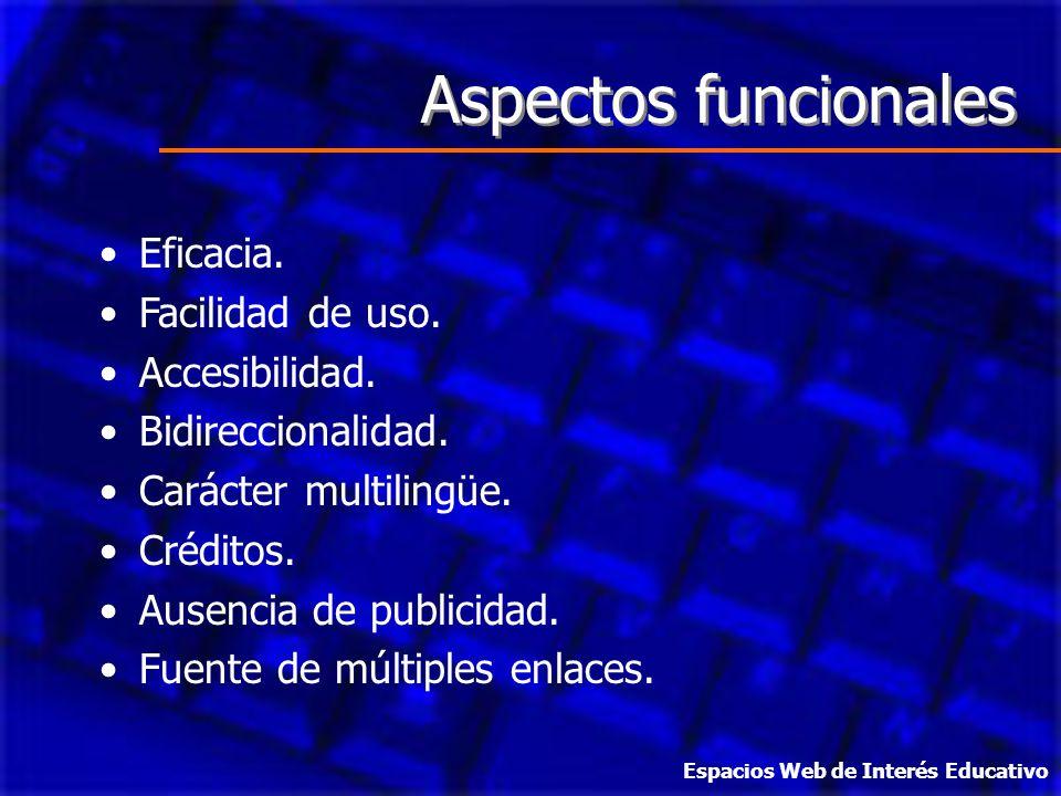 Aspectos funcionales Eficacia. Facilidad de uso. Accesibilidad. Bidireccionalidad. Carácter multilingüe. Créditos. Ausencia de publicidad. Fuente de m