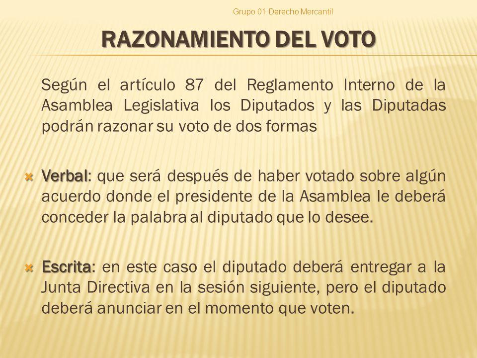 RAZONAMIENTO DEL VOTO Según el artículo 87 del Reglamento Interno de la Asamblea Legislativa los Diputados y las Diputadas podrán razonar su voto de d