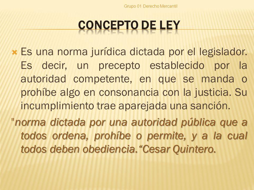 Es una norma jurídica dictada por el legislador.