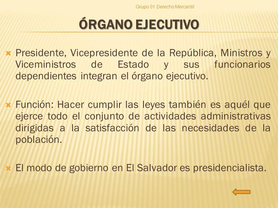 ÓRGANO EJECUTIVO Presidente, Vicepresidente de la República, Ministros y Viceministros de Estado y sus funcionarios dependientes integran el órgano ej