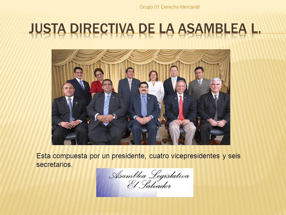 Grupo 01 Derecho Mercantil Esta compuesta por un presidente, cuatro vicepresidentes y seis secretarios.