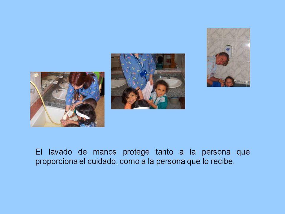 El lavado de manos protege tanto a la persona que proporciona el cuidado, como a la persona que lo recibe.